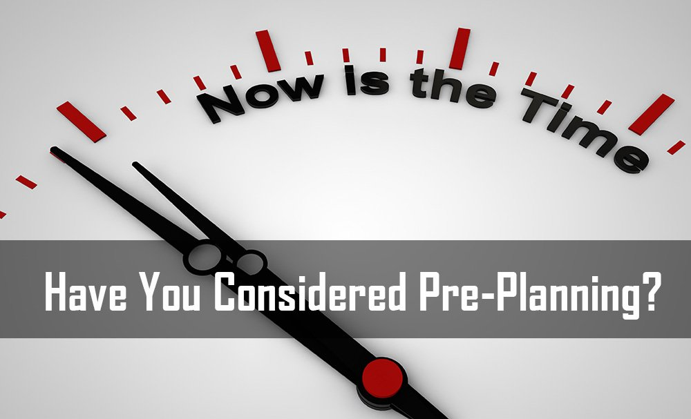 Pre-Planning: The Time is Now